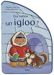 """Afficher """"Qui habite un igloo ?"""""""