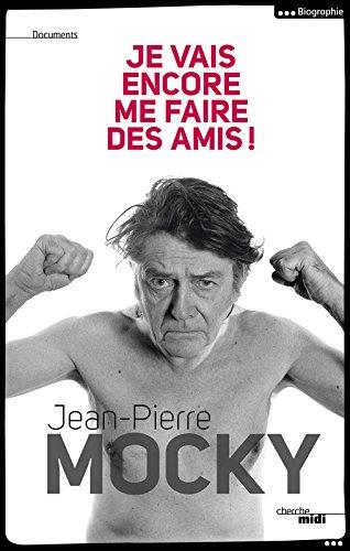 Je vais encore me faire des amis ! par Jean-Pierre MOCKY