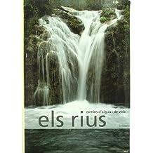 Els rius, camins d'aigua i de vida ((LLIBRES FORA COL.LECCIO))