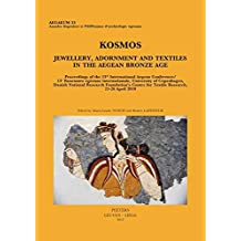 [(Kosmos: Jewellery, Adornment and Textiles in the Bronze Age Aegean : Proceedings of the 13th International Aegean Conference / 13e Rencontre Egeenne Internationale, University of Copenhagen, Danish National Research Foundation's Centre for Textile Research, 21-26 April 2010)] [Edited by Marie-Louise Nosch ] published on (June, 2012)
