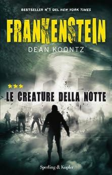 Frankenstein. Le creature della notte di [Koontz, Dean]