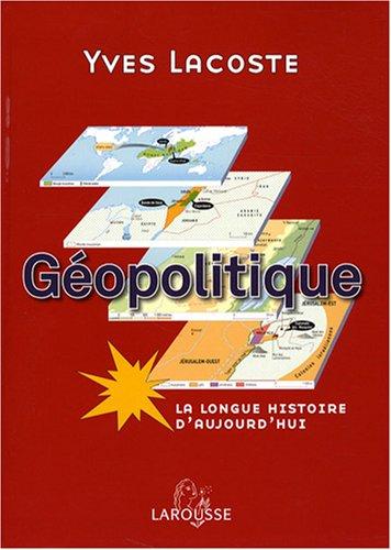 Géopolitique : La longue histoire d'aujourd'hui