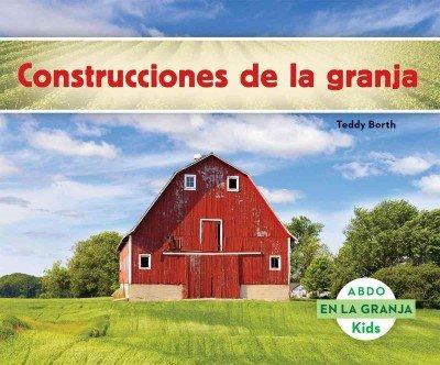 Construcciones de la granja (En La Granja / On the Farm) por Teddy Borth