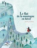 roi de la montagne en hiver (Le) | Delom, Sylvie. Auteur