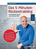 Das 5-Minuten-Rückentraining: In 8 Wochen stark und schmerzfrei. Give me five! Inkl. Video-Coaching mit Gesundheitstrainer Manuel Eckardt (humboldt Gesundheitsratgeber) - Manuel Eckardt