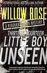 Thirteen, Fourteen... Little Boy Unseen: A heart-breaking, bone-chilling mystery thriller (Rebekka Franck Book 7)