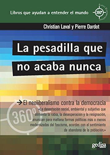 La pesadilla que no se acaba nunca: El neoliberalismo contra la democracia (360º. Claves contemporáneas nº 891037)