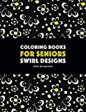 Coloring Books for Seniors: Swirl Designs: Butterflies, Flowers - Best Reviews Guide