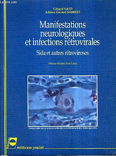 Manifestations neurologiques et infections rétrovirales: Sida et autres rétroviroses