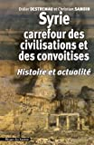 Syrie, carrefour des civilisations et des convoitises - Histoire et actualité
