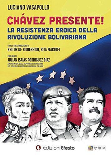 Chávez presente! La resistenza eroica della rivoluzione bolivariana por Luciano Vasapollo