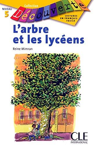 Decouverte: L'Arbre ET Les Lyceens (Collection Decouverte: Niveau 5)