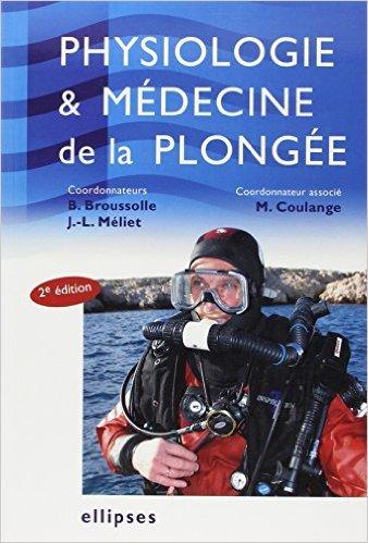 Physiologie & Mdecine de la Plonge de Bernard Broussolle,Jean-Louis Meliet,Mathieu Coulange ( 21 juillet 2006 )