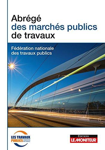 Abrégé des marchés publics de travaux par Fédération Nationale des Travaux Publics