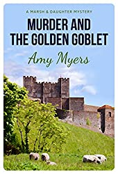 Murder and the Golden Goblet (Marsh and Daughter Book 4)