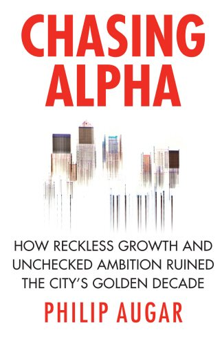 chasing-alpha-how-reckless-growth-and-unchecked-ambition-ruined-the-citys-golden-decade-the-strange-