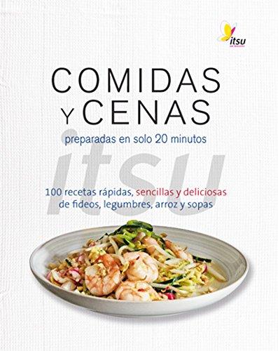 Comidas y cenas Itsu : preparadas en solo 20 minutos : 100 recetas rápidas, sencillas y deliciosas de fideos, legumbres, arroz y sopas