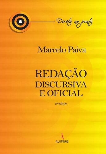 Redação Discursiva e Oficial (Portuguese Edition) por Marcelo Paiva