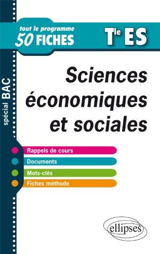 Sciences Economiques & Sociales Terminale Es Tout le Programme en 50 Fiches