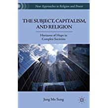 The Subject, Capitalism, and Religion: Horizons of Hope in Complex Societies (New Approaches to Religion and Power)