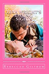 Lexa Wright's Dating Sights: Who said you can't fall in love, like they do in films> Paperback