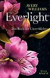 Everlight. Das Buch der Unsterblichen.