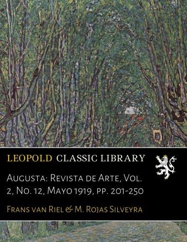 Augusta: Revista de Arte, Vol. 2, No. 12, Mayo 1919, pp. 201-250