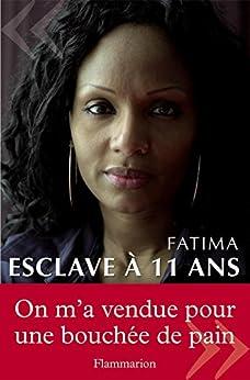 Esclave à 11 ans: Témoignage par [Fatima]
