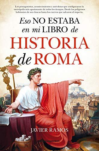 Eso no estaba en mi libro de Historia de Roma (B) por Javier Ramos de los Santos