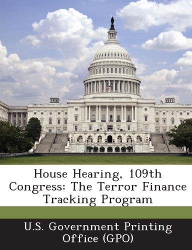 House Hearing, 109th Congress: The Terror Finance Tracking Program