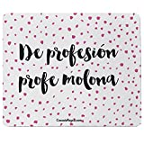 cosasderegalo Tapis de souris de Profession profe molona