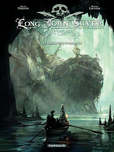 Long John Silver  tome 3  Le Labyrinthe d'Emeraude