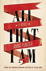 All That I Am by Anna Funder (2011-09-15)