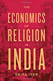 #10: The Economics of Religion in India