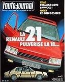 Telecharger Livres AUTO JOURNAL L N 21 du 01 12 1985 SOMMAIRE ESSAIS RENAULT 5 GTD BMW 325I J AI CONDUIT LA MONTEGO TURBO LA RENAULT 5 EXPRESS BREAK MATCH R5 GTD CONTRE 205 GRD VARIETES LES MINI BOLIDES DOSSIER SPECIAL HIVER NOUVEAUTE LA RENAULT 21 LE TEMPS DE VIVRE LA ROUTE BUISSONNIERE SUR LE GRIL COURCHEVEL RUBRIQUES LA TRIBUNE DES LECTEURS A J INFORMATIONS L AUTO ET LE DROIT ASSURANCES PHOTO CINE SON LE PRIX DES VOITURES NEUVES LA COTE DES VOITURES D O (PDF,EPUB,MOBI) gratuits en Francaise