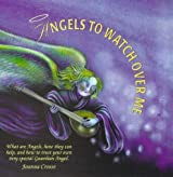 Angels to Watch over Me: What Are Angels, How They Can Help, and How to Trust Your Own Very Special Guardian Angel by Joanna Crosse (1999-02-03)