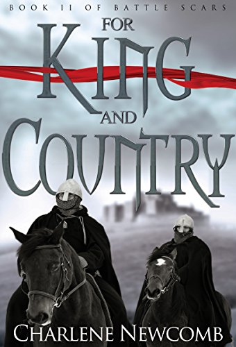 For King and Country (Battle Scars Book 2) by [Newcomb, Charlene]