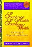 Sound Health, Sound Wealth: The Biology of Hope & Manifestation with CD (Audio): The Biology of Hope and Manifestation