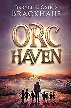 Orc Haven by [Brackhaus, Beryll, Brackhaus, Osiris]