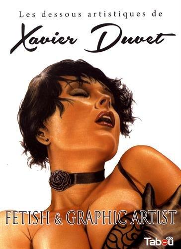 Les dessous artistiques de Xavier Duvet par