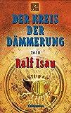 Ralf Isau: Der Kreis der Dämmerung