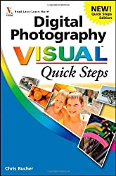 Digital Photography Visual Quick Steps (Visual Read Less - Learn More) by Chris Bucher (2012-03-20)