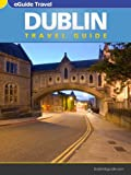 Dublin Travel Guide, Your eGuide to Dublin.