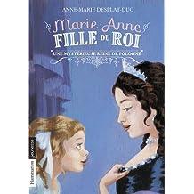 Marie-Anne, fille du roi, Tome 4 : Une mystérieuse reine de Pologne
