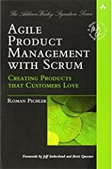 Agile Product Management with Scrum: Creating Products That Customers Love (Addison-Wesley Signature) by Pichler, Roman (March 31, 2010) Paperback Paperback