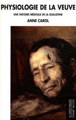 Physiologie de la Veuve : Une histoire médicale de la guillotine