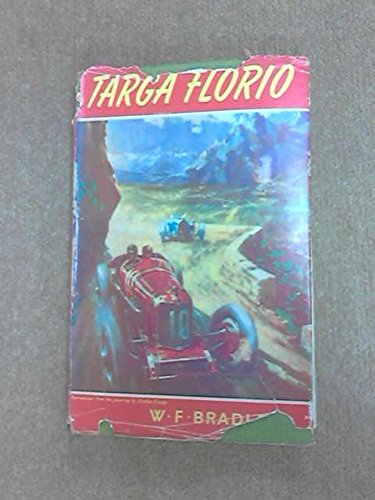 Targa Florio. An Authentic History of the Famous Motor Race.