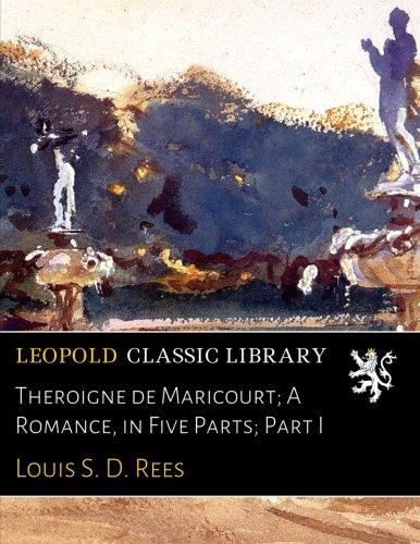 Theroigne de Maricourt; A Romance, in Five Parts; Part I