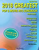 #9: 2018 Greatest Pop & Movie Hits Songbook For Piano: Piano Book - Piano Music - Piano Books - Piano Sheet Music - Keyboard Piano Book - Music Piano - Sheet Music Book - Adult Piano - The Piano Book