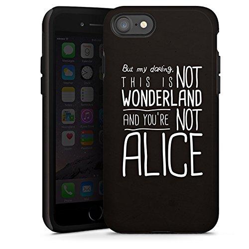 Apple iPhone 7 Silikon Hülle Case Schutzhülle Wonderland Alice Sprüche Tough Case glänzend